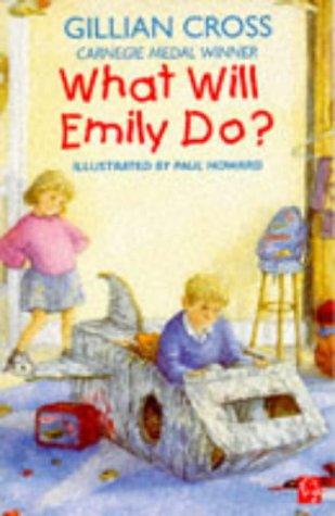 What Will Emily Do?: Gillian Cross