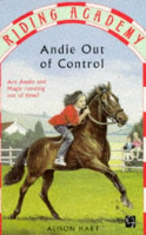 9780749726126: Andie Out of Control (Riding Academy)