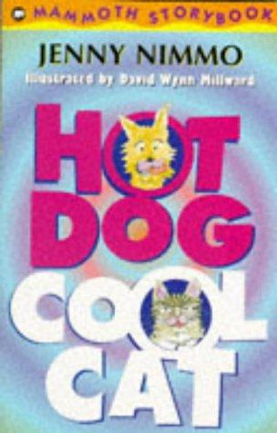 9780749727512: Hot Dog, Cool Cat (Mammoth Storybooks)