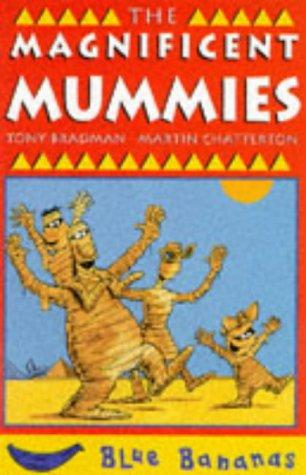 9780749727673: The Magnificent Mummies (Blue Bananas)