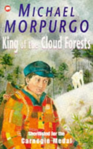 King of the Cloud Forest: Michael Morpurgo