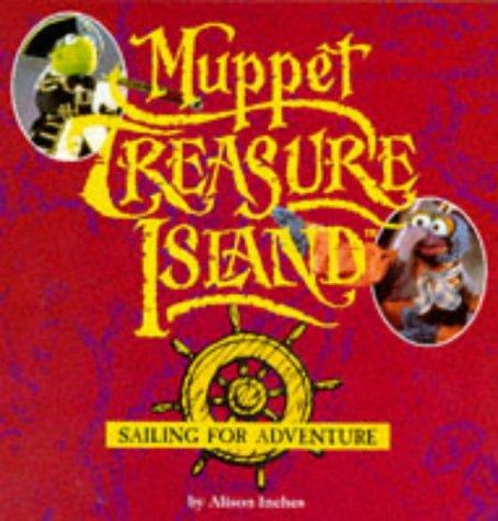 9780749727864: Muppet Treasure Island: Sailing for Adventure (Muppet Treasure Island storybook)