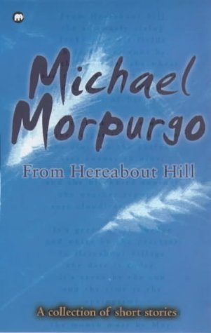 From Hereabout Hill (0749728728) by Morpurgo, Michael