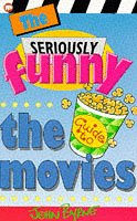 The Seriously Funny Guide to the Movies (9780749729431) by John Byrne