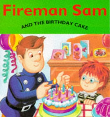 9780749730390: Fireman Sam and the Birthday Cake