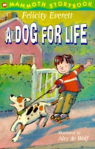Dog for Life, a (Mammoth Storybooks): Felicity Everett