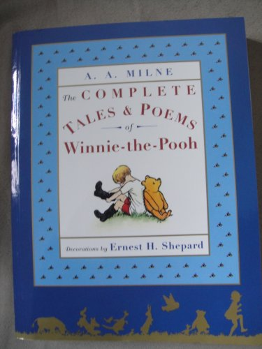 The Complete Tales & Poems of Winnie-the-Pooh: A.A. Milne