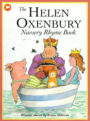 The Helen Oxenbury Nursery Rhyme Book (Oxford Nursery Story Books): Alderson, Brian