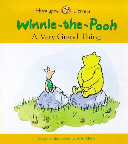 Very Grand Thing (Hunnypot Library): A.A. Milne; Illustrator-E.H.