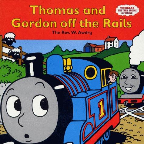 9780749737207: Thomas and Gordon Off the Rails (Thomas the Tank Engine & Friends)