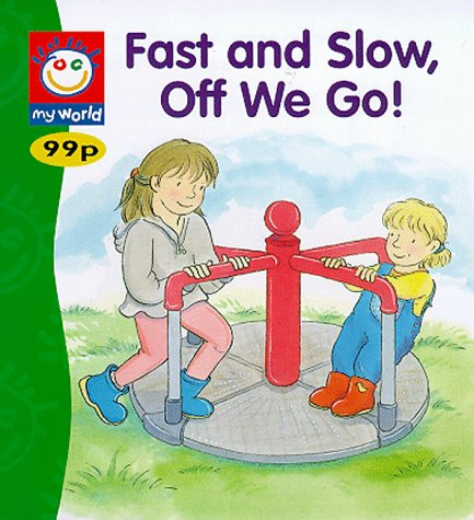 9780749741839: Fast and Slow, Off We Go! (My World)