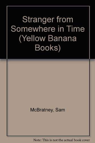 9780749742447: Stranger from Somewhere in Time (Yellow Banana Books)