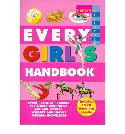9780749744571: Every Girl's Handbook