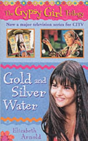9780749745943: Gold and Silver Water (The Gypsy Girl trilogy)