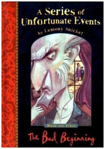 A Series of Unfortunate Events. The Bad Beginning Book the First