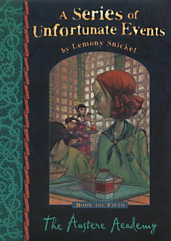 9780749747039: The Austere Academy (A Series of Unfortunate Events)