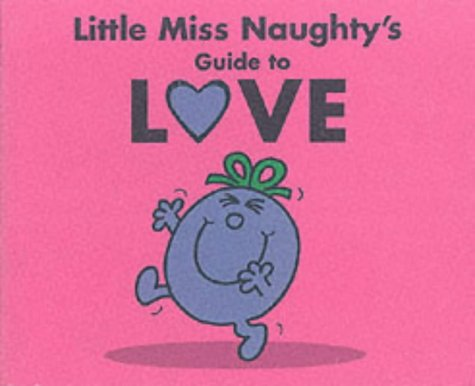9780749747923: Little Miss Naughty's Guide to Love (Little Miss)