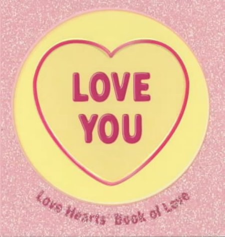 9780749748425: Love You: Love Hearts Book of Love