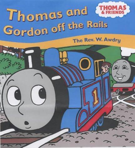 9780749749064: Thomas and Gordon Off the Rails (Thomas & Friends)