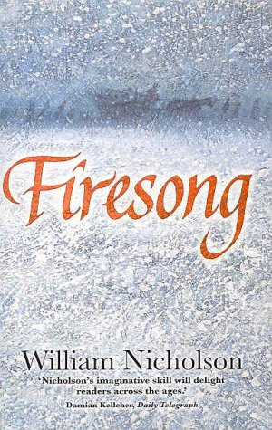 Firesong ***SIGNED & INSCRIBED***: William Nicholson