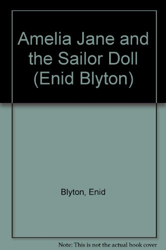Amelia Jane and the Sailor Doll and: Enid Blyton