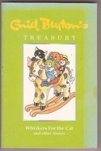 Enid Blyton's Whiskers For the Cat: And: Blyton, Enid, Crompton,