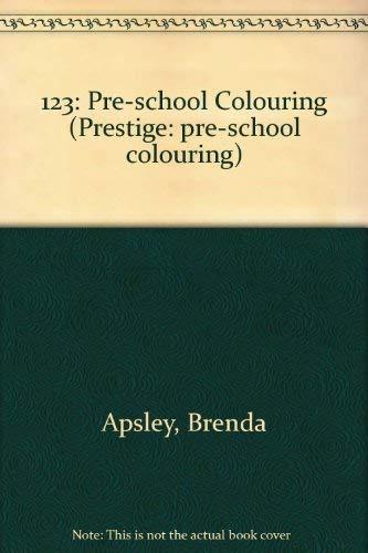 9780749806255: 123: Pre-school Colouring (Prestige: pre-school colouring)