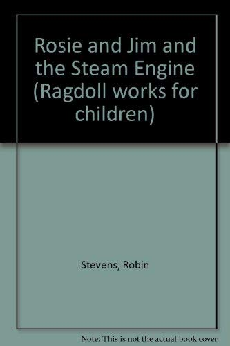 9780749822224: Rosie and Jim and the Steam Engine