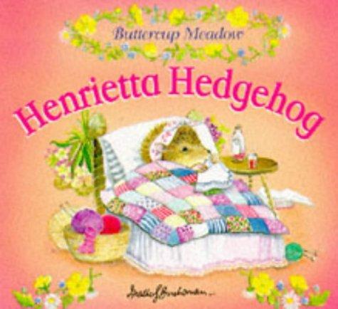 Henrietta Hedgehog (Buttercup Meadow): Buchanan, Heather S.