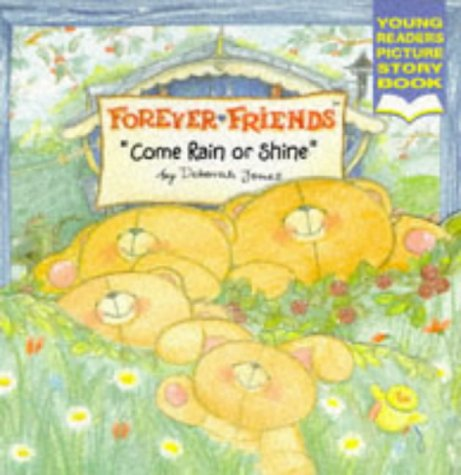 9780749828837: Come Rain or Shine (Forever Friends)
