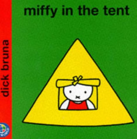 Miffy in the Tent (Miffy's Library) (9780749829889) by Dick Bruna