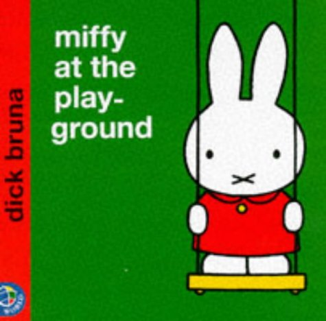 Miffy at the Playground (9780749829926) by Dick Bruna