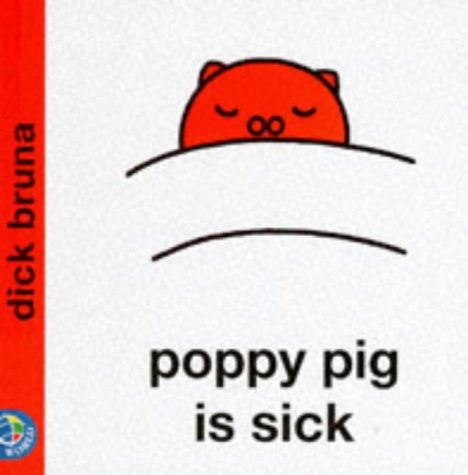 9780749829940: Poppy Pig is Sick (Miffy's Library)
