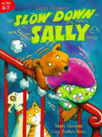 Slow Down Sally (Little Readers): Hooper, Mary and