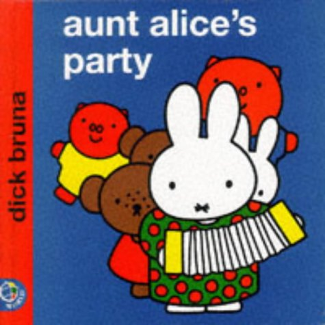 9780749835965: Aunt Alice's Party (Miffy's Library)