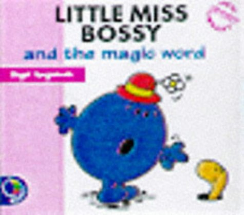 Little Miss Bossy and the Magic Word: Hargreaves, Roger