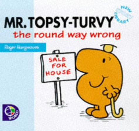 9780749837150: Mr. Topsy-Turvy the Round Way Wrong (Mr. Men New Story Library)
