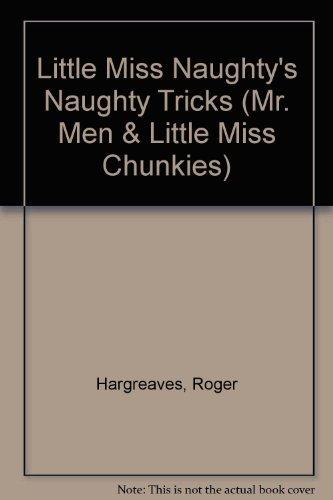 9780749847715: Little Miss Naughty's Naughty Tricks (Mr. Men & Little Miss Chunkies)