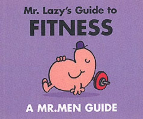 9780749848910: Mr. Lazy's Guide to Fitness (Mr. Men Grown Up Guides)