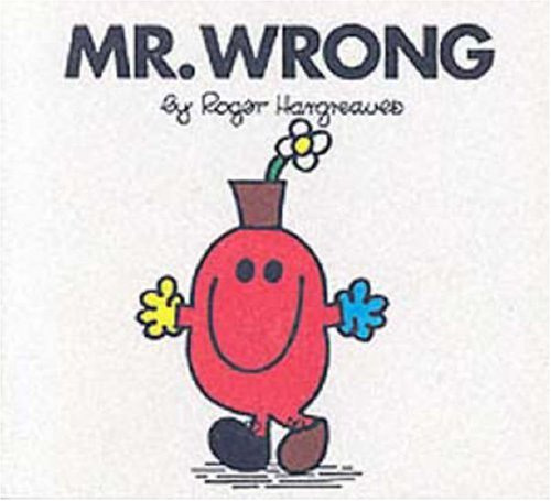 Mr. Wrong: Roger Hargreaves