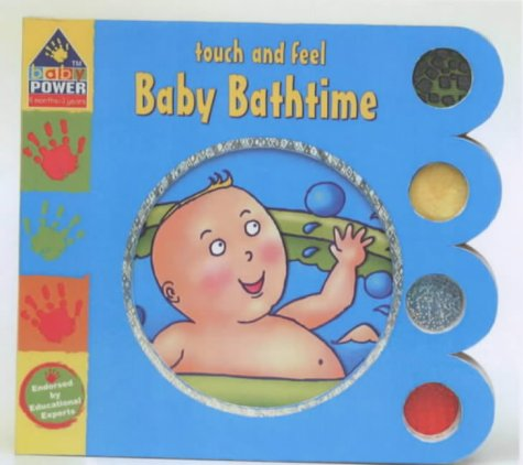 9780749856557: Baby Bathtime (Baby Power: Touch & Feel)