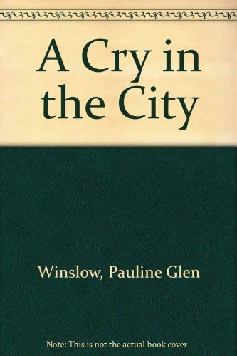 9780749900670: A Cry in the City