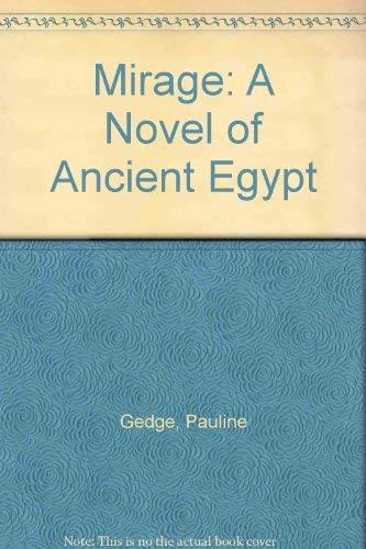 9780749900748: Mirage: A Novel of Ancient Egypt