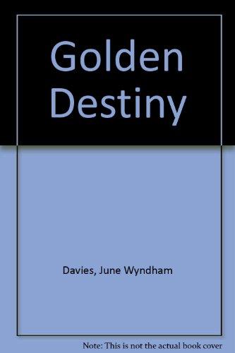 Golden Destiny: Davies, June Wyndham