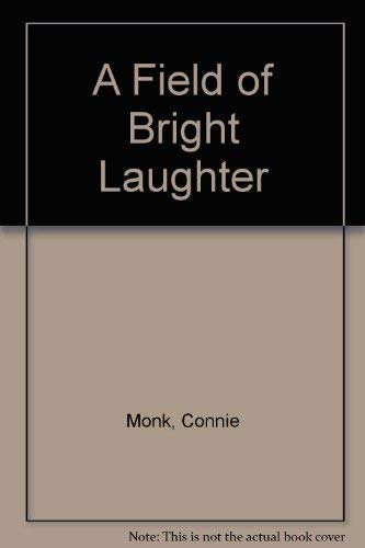 9780749901233: A Field of Bright Laughter