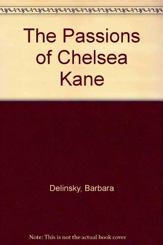 9780749901554: The Passions of Chelsea Kane