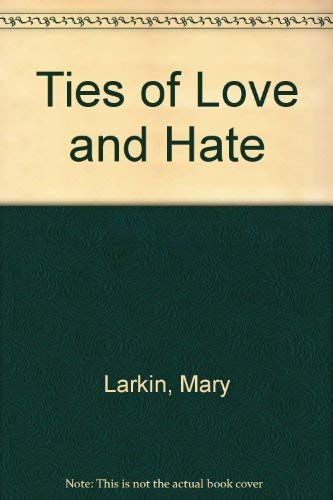 9780749902070: Ties Of Love And Hate