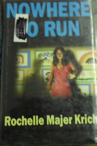 Nowhere to Run: Krich, Rochelle Majer