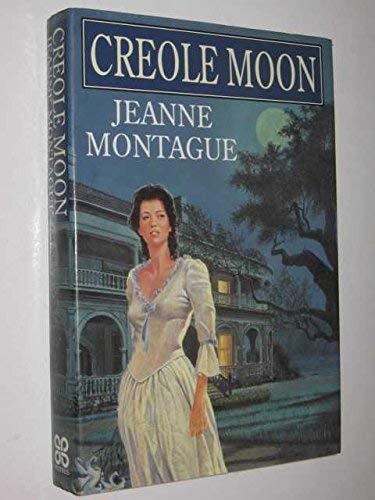 Creole Moon: Montague, Jeanne