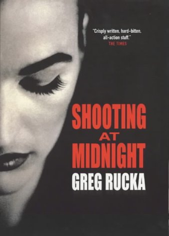 Shooting At Midnight: Rucka, Greg
